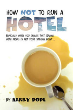 Pope, Harry - How not to run a Hotel, ebook