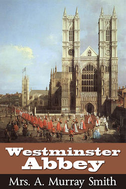 Smith, A Murray - Westminster Abbey, ebook