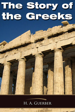 Guerber, H A - The Story of the Greeks, ebook
