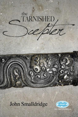 Smalldridge, John - The Tarnished Scepter, e-bok
