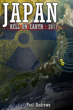Andrews, Paul - Japan - Hell on Earth: 2011, ebook