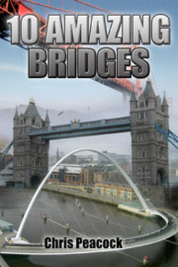 Peacock, Chris - 10 Amazing Bridges, ebook