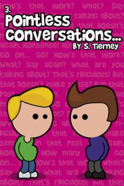 Tierney, Scott - Pointless Conversations: Lightbulbs and Civilisation, ebook
