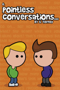 Tierney, Scott - Pointless Conversations: The Big One, ebook