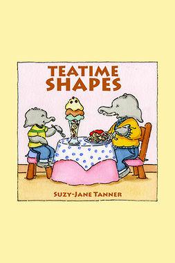 Tanner, Suzy-Jane - Teatime Shapes, e-kirja