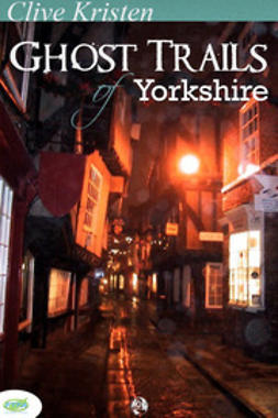 Kristen, Clive - Ghost Trails of Yorkshire, ebook