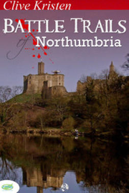 Kristen, Clive - Battle Trails of Northumbria, ebook