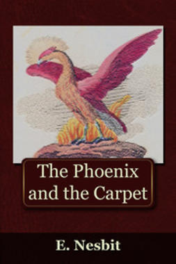 Nesbit, Edith - The Phoenix and the Carpet, ebook
