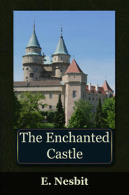 Nesbit, Edith - The Enchanted Castle, ebook