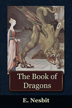 Nesbit, Edith - The Book of Dragons, ebook