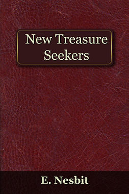 Nesbit, Edith - The New Treasure Seekers, e-bok