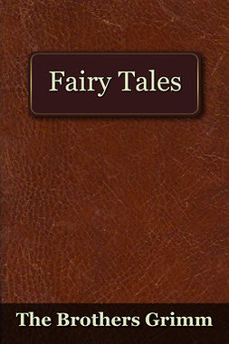 Grimm, The Brothers - The Fairy Tales of the Brothers Grimm, ebook