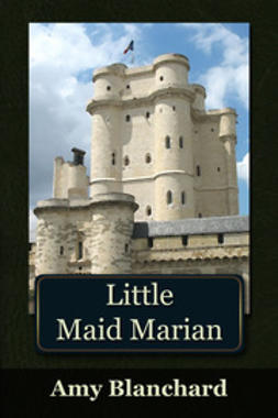 Blanchard, Amy - Little Maid Marian, ebook