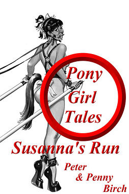 Birch, Peter & Penny - Pony-Girl Tales - Susanna's Run, e-bok