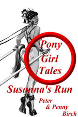 Birch, Peter & Penny - Pony-Girl Tales - Susanna's Run, ebook
