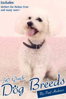 Andrews, Paul - 50 Quick Dog Breeds, ebook