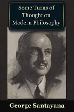 Santayana, George - Some Turns of Though on Modern Philosophy, ebook
