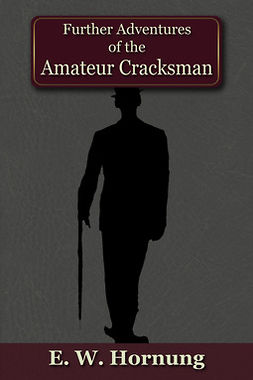 Hornung, E.W. - Further Adventures of the Amateur Cracksman, ebook
