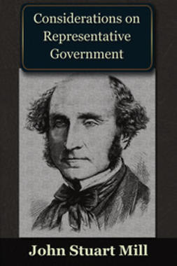 Mill, John Stuart - Considerations on Representative Government, e-bok