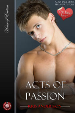 Andersson, Kris - Acts of Passion And The First Time, ebook