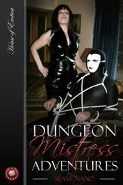 Nano, Slave - Dungeon Mistress Adventures, ebook