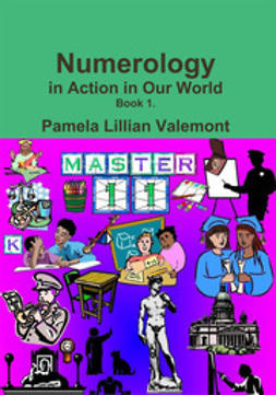 Valemont, Pamela Lillian - Numerology in Action in Our World, ebook