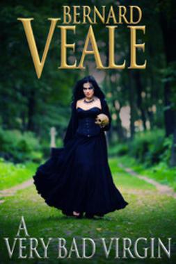 Veale, Bernard - A Very Bad Virgin, e-kirja