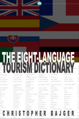 Bajger, Christopher - The Eight-Language Tourism Dictionary, e-kirja