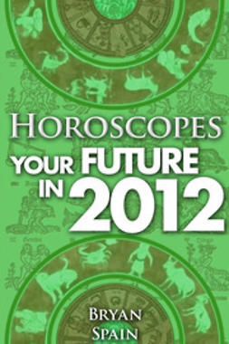 Spain, Bryan - Horoscopes - Your Future in 2012, ebook