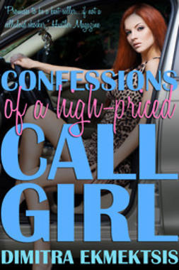 Ekmektsis, Dimitra - Confessions of a High-Priced Call Girl, ebook