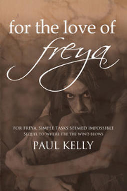 Kelly, Paul - For the Love of Freya, ebook