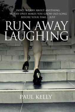 Kelly, Paul - Run Away Laughing, ebook