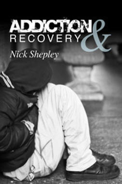 Shepley, Nick - Addiction & Recovery, ebook