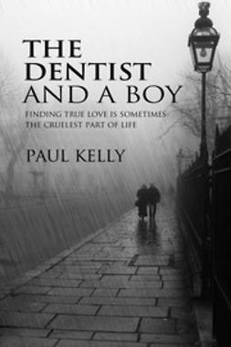 Kelly, Paul - The Dentist and a Boy, ebook