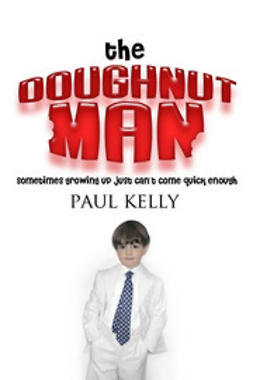 Kelly, Paul - The Doughnut Man, e-bok