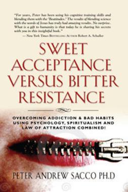 Sacco, Peter - Sweet Acceptance Versus Bitter Resistance, ebook