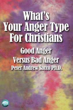 Sacco, Peter - What's Your Anger Type for Christians, e-bok