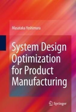 Yoshimura, Masataka - System Design Optimization for Product Manufacturing, ebook