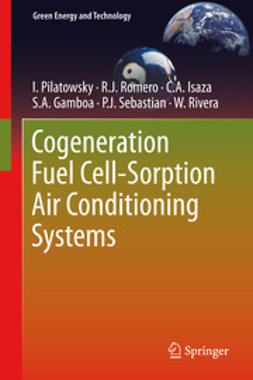 Pilatowsky, I. - Cogeneration Fuel Cell-Sorption Air Conditioning Systems, ebook