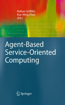 Griffiths, Nathan - Agent-Based Service-Oriented Computing, ebook
