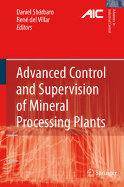 Sbárbaro, Daniel - Advanced Control and Supervision of Mineral Processing Plants, ebook