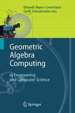 Bayro-Corrochano, Eduardo - Geometric Algebra Computing, ebook