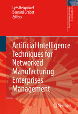 Benyoucef, Lyes - Artificial Intelligence Techniques for Networked Manufacturing Enterprises Management, ebook