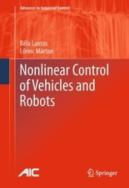 Lantos, Béla - Nonlinear Control of Vehicles and Robots, ebook