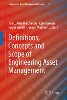 Amadi-Echendu, Joe E. - Definitions, Concepts and Scope of Engineering Asset Management, ebook