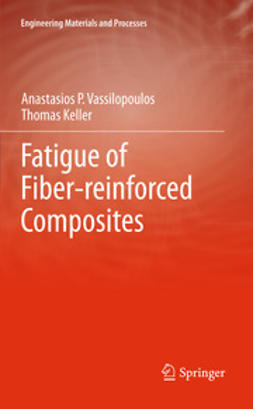 Vassilopoulos, Anastasios P. - Fatigue of Fiber-reinforced Composites, ebook