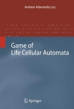Adamatzky, Andrew - Game of Life Cellular Automata, e-kirja
