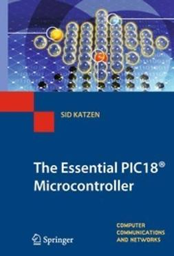 Katzen, Sid - The Essential PIC18® Microcontroller, e-kirja