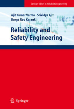 Verma, Ajit Kumar - Reliability and Safety Engineering, e-bok