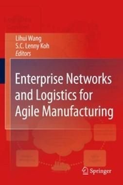 Wang, Lihui - Enterprise Networks and Logistics for Agile Manufacturing, ebook